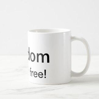 Freedom is not free coffee mug