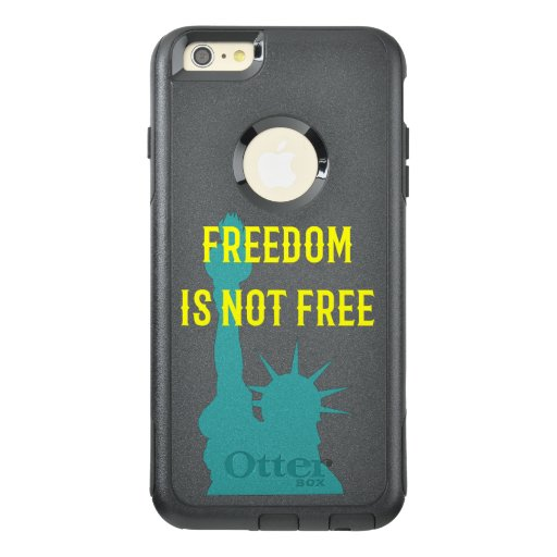 Freedom Is Not Free w/ Statue of Liberty OtterBox iPhone 6/6s Plus Case