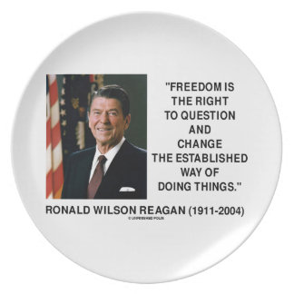Freedom Is Right To Question Change Reagan Quote Melamine Plate