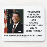 Freedom Is The Right To Question And Change Quote Mousepads
