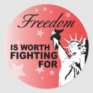 Freedom IS WORTH FIGHTING FOR Classic Round Sticker