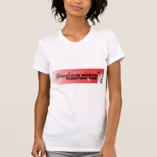 Freedom IS WORTH FIGHTING FOR T-shirt