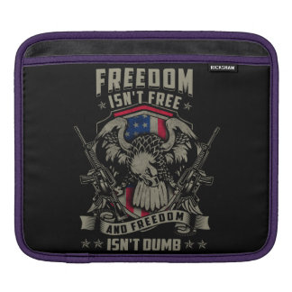 Freedom isn't Free and Freedom isn't Dumb Sleeve For iPads