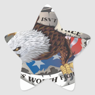 Freedom Isn't Free But It's Worth Fighting For Star Sticker