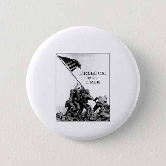 Freedom Isn't Free Button