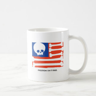 Freedom Isn't Free Coffee Mug