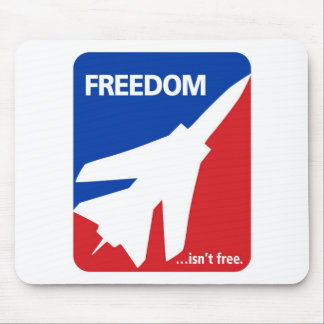 Freedom isn't Free Fighter Jet Mouse Pad