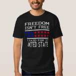 FREEDOM ISN'T FREE I PAID FOR IT UNITED STATE TSHIRT