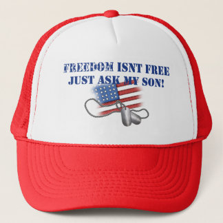 FREEDOM ISN'T FREE, JUST ASK MY SON TRUCKER HAT
