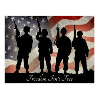 Freedom Isnt Free Patriotic Military Soldiers Poster