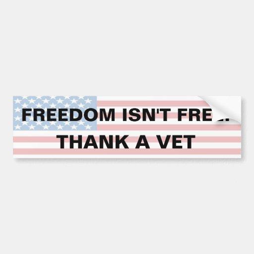 Freedom Isn't Free - Thank A Vet Bumper Stickers