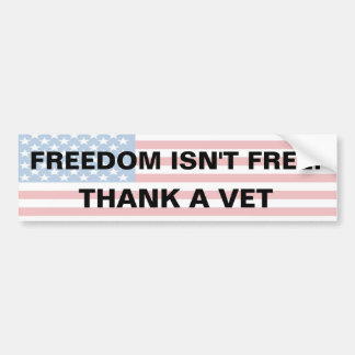Freedom Isn't Free - Thank A Vet Car Bumper Sticker