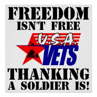 Freedom Isn't Free: Thanking A Soldier Is! Poster