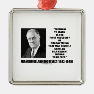 Freedom Learn First Necessity Self-Reliant F.D.R. Ornament