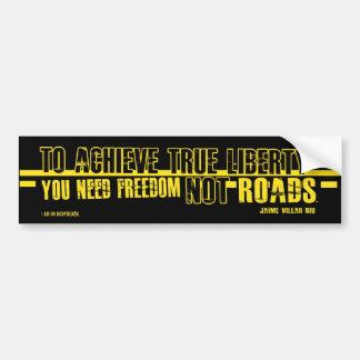 FREEDOM NOT ROADS CAR BUMPER STICKER