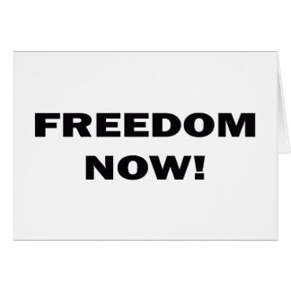 Freedom Now! Greeting Cards
