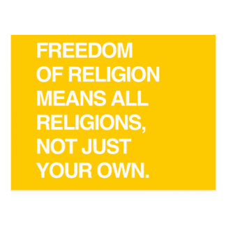 FREEDOM OF RELIGION MEANS ALL RELIGIONS POSTCARD