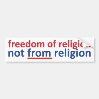 Freedom of religion not from religion bumper sticker