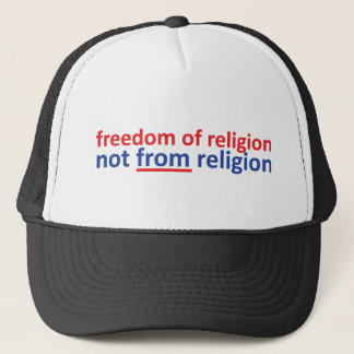 Freedom of religion not from religion trucker hat
