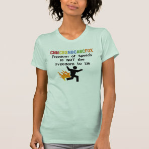 Freedom of Speech is not Freedom to Lie T-Shirt