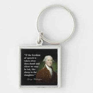 Freedom of Speech Quote by George Washington Keychain