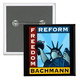 Freedom Reform Liberty Bachmann Pinback Buttons