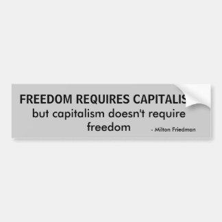 FREEDOM REQUIRES CAPITALISM, but capitalism doe... Bumper Sticker
