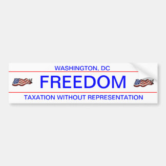 FREEDOM, TAXATION WITHOUT REPRESENTATION CAR BUMPER STICKER