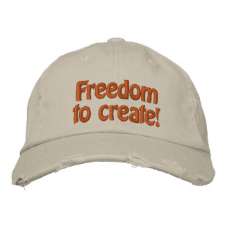 Freedom to create! embroidered baseball hat