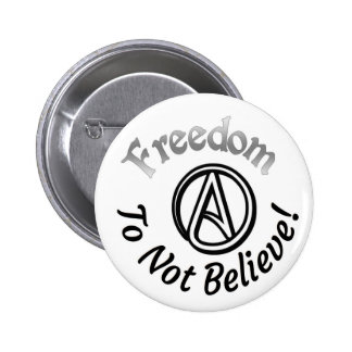Freedom to Not Believe Pinback Button