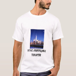 freedom tower,  NYC FREEDOM TOWER T-Shirt