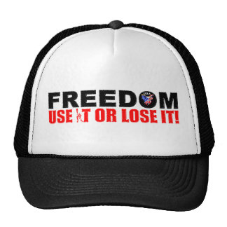 Freedom: Use It or Lose It! Trucker Hat
