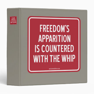 FREEDOM'S APPARITION IS COUNTERED WITH THE WHIP 3 RING BINDER