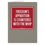 FREEDOM'S APPARITION IS COUNTERED WITH THE WHIP GREETING CARD
