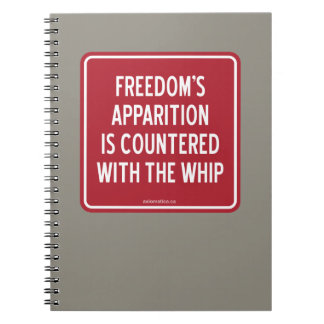 FREEDOM'S APPARITION IS COUNTERED WITH THE WHIP NOTEBOOK