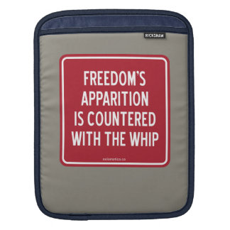 FREEDOM'S APPARITION IS COUNTERED WITH THE WHIP SLEEVE FOR iPads