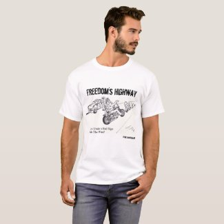 Freedom's Highway on the road less traveled T-Shirt