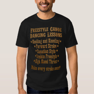 Freestyle Canoe Dancing Lessons - Wood Lettering Tee Shirt
