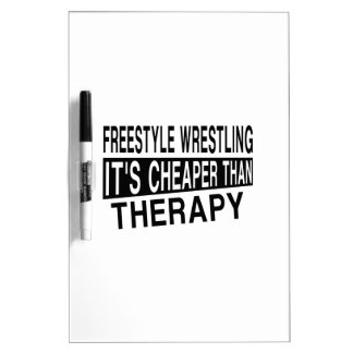 FREESTYLE WRESTLING IT'S CHEAPER THAN THERAPY Dry-Erase BOARD