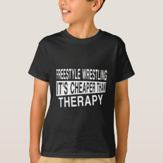 FREESTYLE WRESTLING IT'S CHEAPER THAN THERAPY T-Shirt