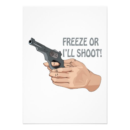 Freeze Or Ill Shoot Personalized Invite