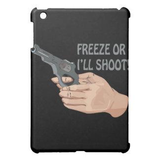 Freeze Or Ill Shoot iPad Mini Cases