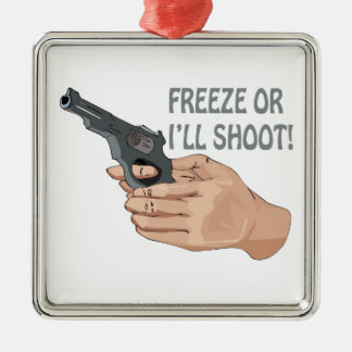 Freeze Or Ill Shoot Metal Ornament