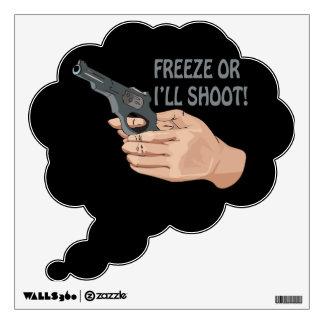 Freeze Or I'll Shoot Room Graphics