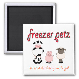 Freezer Petz the Kind That Belong on the Grill 2 Inch Square Magnet