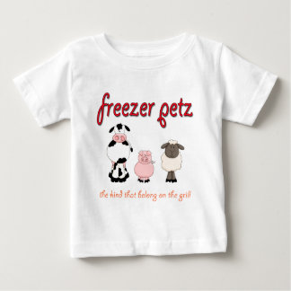 Freezer Petz the Kind That Belong on the Grill Baby T-Shirt