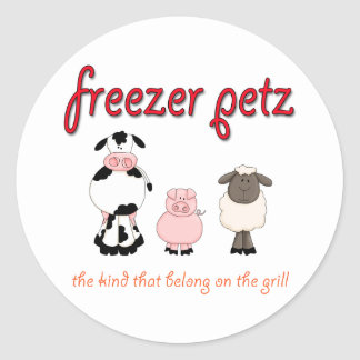 Freezer Petz the Kind That Belong on the Grill Classic Round Sticker