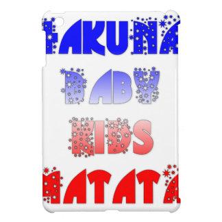 French Baby Kids Hakuna Matata.png iPad Mini Cover