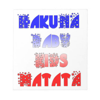 French Baby Kids Hakuna Matata.png Scratch Pads
