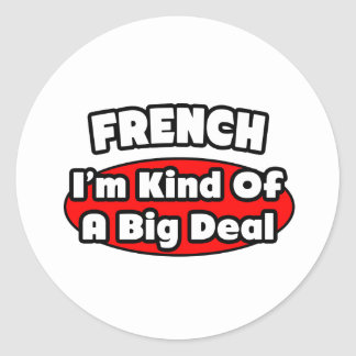 French...Big Deal Classic Round Sticker